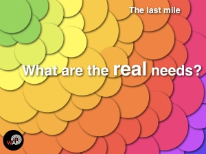 The Last Mile - Real Needs