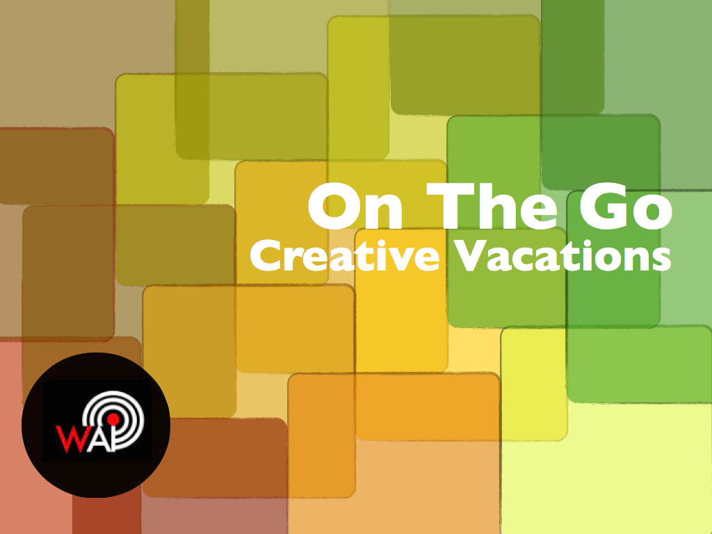 On The Go: Creative vacations