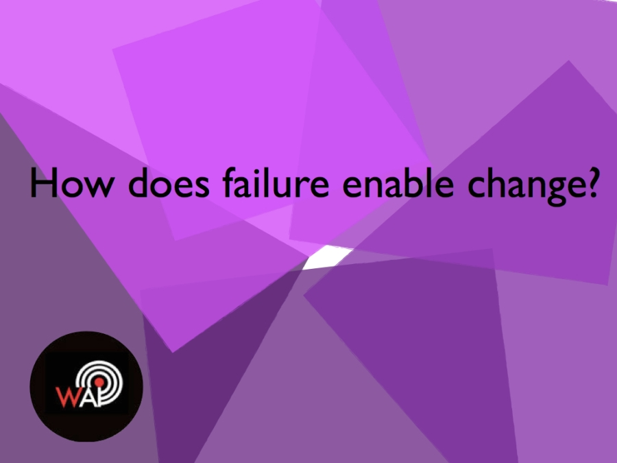 Failure and change