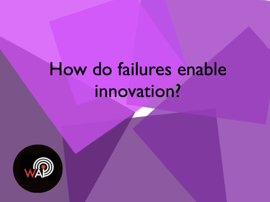 Failures and Innovation