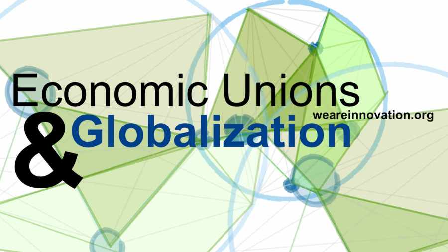 Economic Unions and Globalization